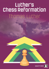 Luthers Chess Reformation by Thomas Luther