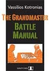 The Grandmaster Battle Manual by Vassilios Kotronias