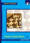 Boost your Chess 2 - Beyond the Basics by Artur Yusupov
