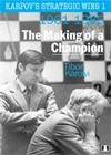 Karpovs Strategic Wins 1 - The Making of a Champion by Tibor Karolyi (hardcover)