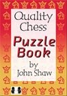 The Quality Chess Puzzle Book - by John Shaw (hardcover)