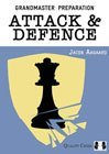 Grandmaster Preparation - Attack andamp; Defence (hardcover) by Jacob Aagaard