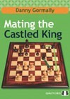 Mating the Castled King (hardcover) by Danny Gormally
