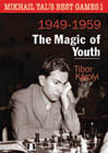 Mikhail Tals Best Games 1 - The Magic of Youth (hardcover) by Tibor Karolyi