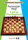 Grandmaster Repertoire - 1.e4 vs The Sicilian I (hardcover) by Parimarjan Negi