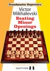 Grandmaster Repertoire 19 - Beating Minor Openings (hardcover) by Victor Mikhalevski