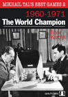 Mikhail Tals Best Games 2 - The World Champion (hardcover) by Tibor Karolyi