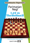 Grandmaster Repertoire - 1.e4 vs The Sicilian II (hardcover) by Parimarjan Negi