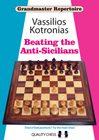 Grandmaster Repertoire 6A - Beating the Anti-Sicilians by Vassilios Kotronias
