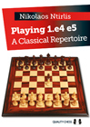 Playing 1.e4 e5 - A Classical Repertoire (hardcover) by Nikolaos Ntirlis