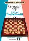 Grandmaster Repertoire - 1.e4 vs The Sicilian III (hardcover) by Parimarjan Negi