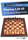 Playing 1.d4 d5 - A Classical Repertoire (hardcover) by Nikolaos Ntirlis