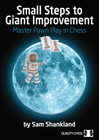 Small Steps to Giant Improvement (hardcover) by Sam Shankland