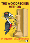 The Woodpecker Method (hardcover) by Axel Smith and Hans Tikkanen