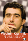 Vladimir Kramnik - The Inside Story of a Chess Genius (hardcover) by Carsten Hensel