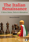 The Italian Renaissance - I: Move Orders, Tricks and Alternatives (hardcover) by Martyn Kravtsiv