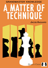 A Matter of Technique (hardcover) by Jacob Aagaard