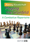 Playing the Grunfeld (hardcover) by Alexey Kovalchuk