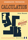 Grandmaster Preparation - Calculation (hardcover) by Jacob Aagaard